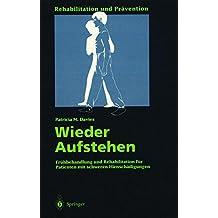Wieder Aufstehen: Fr?hbehandlung und Rehabilitation f?r Patienten mit schweren Hirnsch?digungen by Patricia M. Davies (1996-11-30)