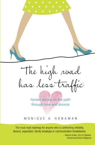 the-high-road-has-less-traffic-honest-advice-on-the-path-through-love-and-divorce