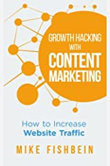 Growth Hacking with Content Marketing: How to Increase Website Traffic