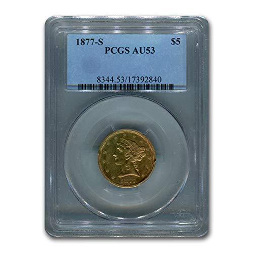 1877 S $5 Liberty Gold Half Eagle AU-53 PCGS G$5 AU-53 PCGS