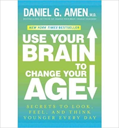 Use Your Brain to Change Your Age: Secrets to Look, Feel, and Think Younger Every Day (Hardback) - Common