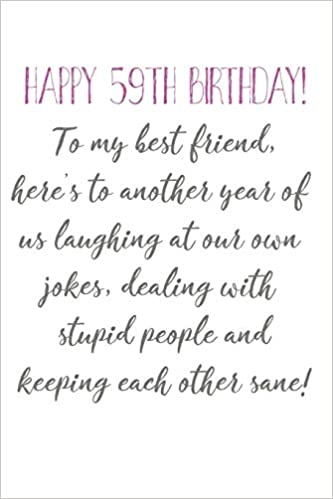 Peachy Happy 59Th Birthday To My Best Friend Funny 59Th Birthday Card Personalised Birthday Cards Veneteletsinfo