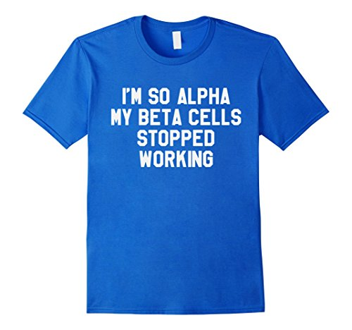 Mens Funny Diabetes T-Shirt I'm So Alpha My Beta Cells Stopped... 3XL Royal Blue (2 Types Of People On Halloween)