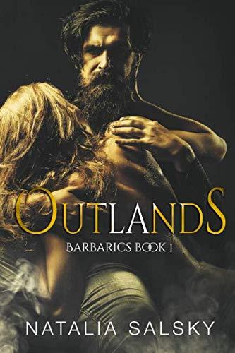 Outlands: A Dark submission romance (dark hard erotica,dark possessive alpha male,dark bdsm romance) (Barbarics) (Volume 1) by CreateSpace Independent Publishing Platform