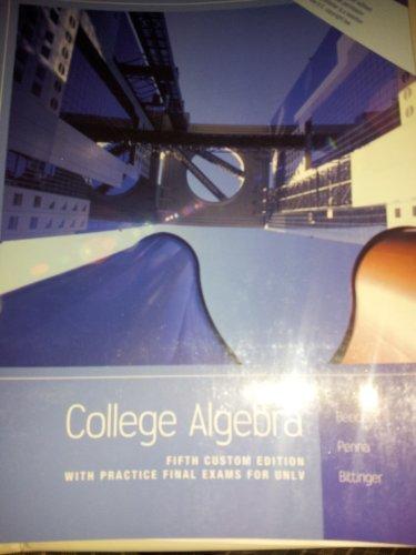 College Algebra fifth custom edition with practice final exams for UNLV (College Algebra fifth custom edition with pract