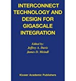 img - for [(Interconnect Technology and Design for Gigascale Integration )] [Author: Jeffrey A. Davis] [Oct-2012] book / textbook / text book