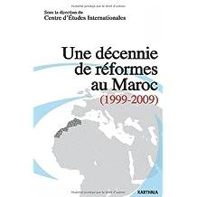 Une Decennie de Reformes Au Maroc (1999-2009)