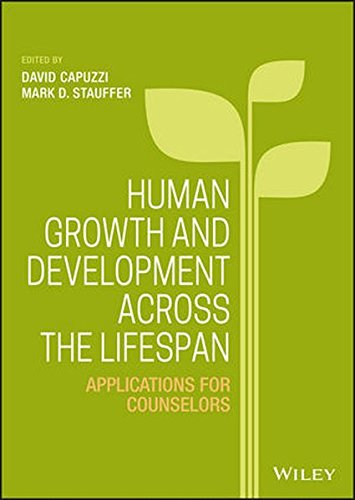 Human Growth and Development Across the Lifespan: Applications for Counselors (Human Growth And Development Stages Of Life)