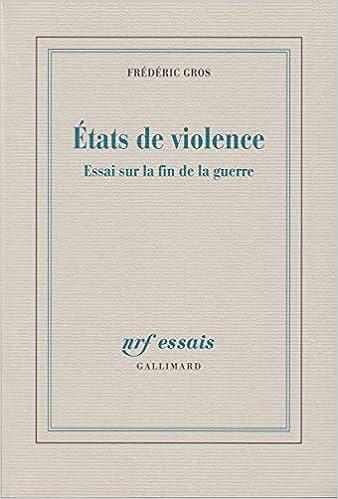 Etats De Violence Essai Sur La Fin De La Guerre Amazon Fr Gros Frederic Livres