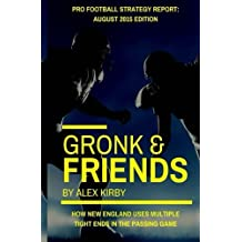 Gronk & Friends: August 2015 (Pro Football Strategy Report) (Volume 1)