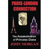 Paris-London Connection: The Assassination of Princess Diana