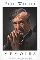 All Rivers Run to the Sea: Memoirs (Memoirs of Elie Wiesel) Kindle Edition