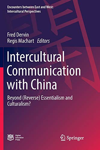 Intercultural Communication with China: Beyond (Reverse) Essentialism and Culturalism?