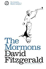 The Complete Heretic's Guide to Western Religion Book One: The Mormons by David Fitzgerald (2013-05-15) Paperback