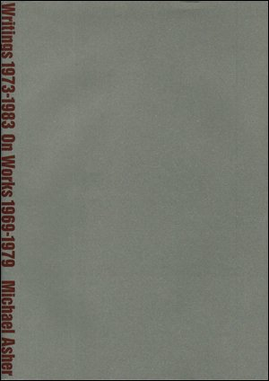 Michael Asher : Writings 1973 - 1983 on Works 1969 - 1979