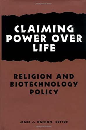 power over life Encuentra claiming power over life: religion and biotechnology policy (hastings center studies in ethics series) de mark j hanson (isbn: 9780878408641) en amazon.