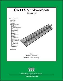 CATIA V5 Workbook Release 19: Richard Cozzens: 9781585035441