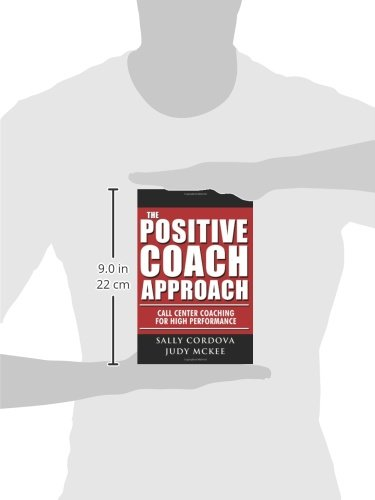 The Positive Coach Approach: Call Center Coaching for High Performance