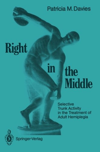Right in the Middle: Selective Trunk Activity in the Treatment of Adult Hemiplegia
