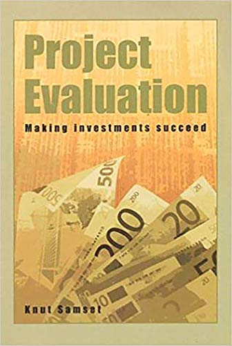 Project Evaluation: Making Investments Succeed