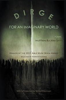 Dirge for an Imaginary World - Poems (English Edition) de [Smith, Matthew Buckley]