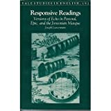Responsive Readings : Versions of Echo in Pastoral, Epic, and the Jonsonian Masque, Loewenstein, Joseph, 0300031564