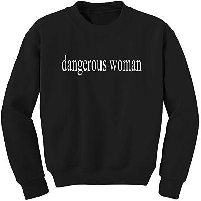 Expression Tees Dangerous Woman Crewneck Sweatshirt