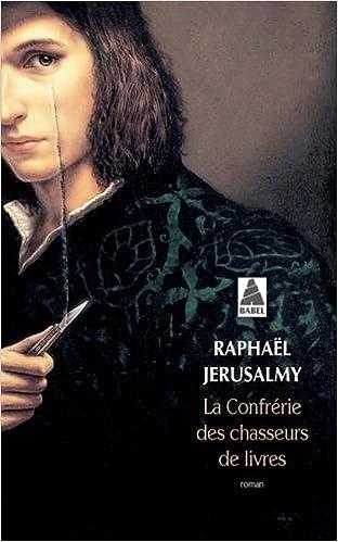La Confrerie Des Chasseurs De Livres French Edition