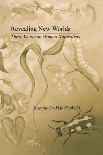 Revealing New Worlds: Three Victorian Women Naturalists