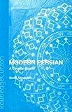 Modern Persian : A Course-Book, Abrahams, Simin, 0700713379