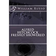 Alfred Hitchcock Freshly Showered (Movies-Go-Round Book 3)