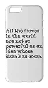 All the forces in the world are not so powerful as an idea Iphone 6 plus case