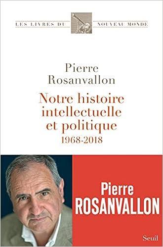 Amazon Fr Notre Histoire Intellectuelle Et Politique