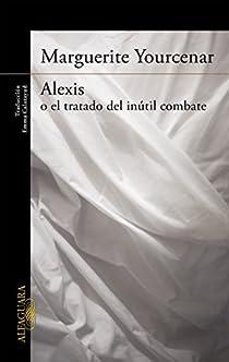 Alexis o el tratado del inútil combate par Yourcenar