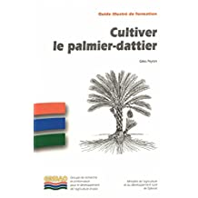 Cultiver le palmier-dattier (French Edition)