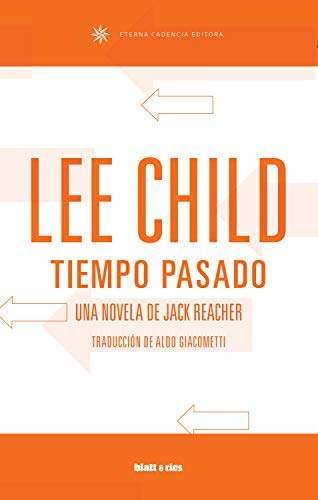 Tiempo pasado: Una novela de Jack Reacher por Lee Child,Aldo Giacometti