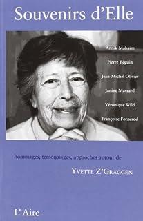 Souvenirs d'Elle : [hommages, témoignages, approches autour de Yvette Z'Graggen], Z'Graggen, Yvette