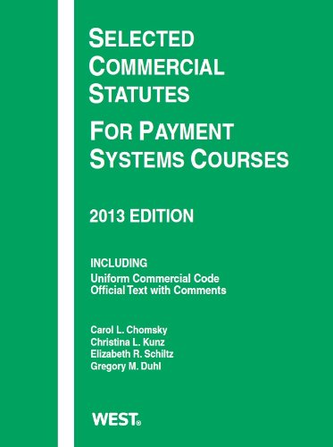 Selected Commercial Statutes For Payment Systems Courses, 2013 (Selected Statutes)