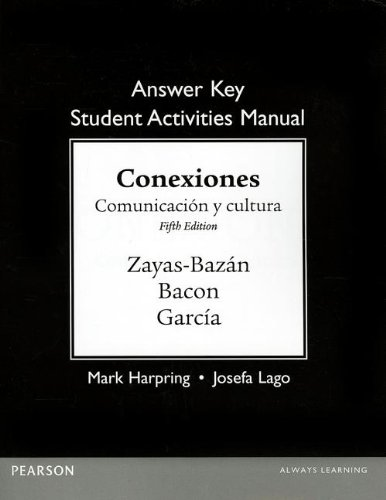 Answer Key for the Student Activities Manual for Conexiones: Comunicacion y cultura