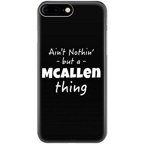 Mcallen Thing Hometown Pride Design - Phone Case Fits Iphone 6, 6s, 7, 8 (Mcallen Home Goods)