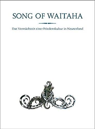Song of Waitaha: Das Vermächtnis einer Friedenskultur in Neuseeland