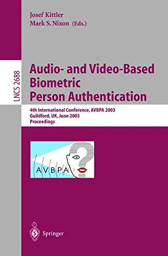 Audio-and Video-Based Biometric Person Authentication: 4th International Conference, AVBPA 2003, Guildford, UK, June 9-11, 2003, Proceedings (Lecture Notes in Computer Science) by Josef Kittler Mark S Nixon