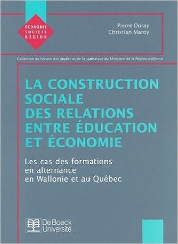 En ligne téléchargement gratuit La construction sociale des relations entre éducation et économie pdf, epub