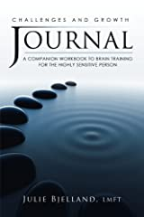 Challenges and Growth Journal: A Companion Workbook To Brain Training For The Highly Sensitive Person Paperback