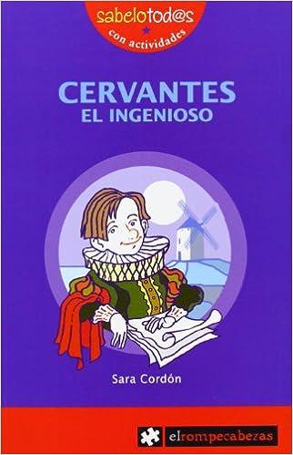 CERVANTES el ingenioso (Sabelotod@s): Amazon.es: Sara Cordón Hornillos: Libros