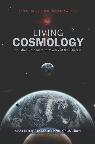Living Cosmology: Christian Responses to Journey of the Universe (Ecology and Justice)
