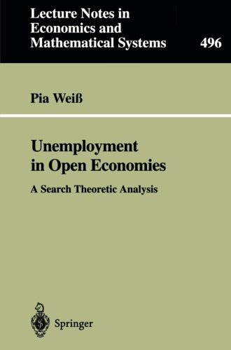 Unemployment in Open Economies: A Search Theoretic Analysis (Lecture Notes in Economics and Mathematical Systems)