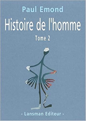 Amazon Fr Histoire De L Homme Tome 2 Paul Emond Livres