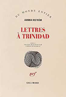 Lettres à Trinidad : roman, Idström, Annika