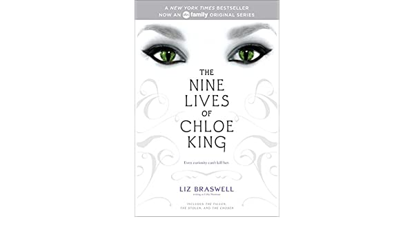 The Nine Lives of Chloe King: The Fallen; The Stolen; The ...